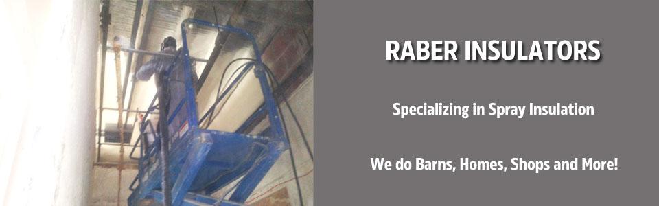 Raber Insulators Spray Foam Insulation Contractor In Indiana